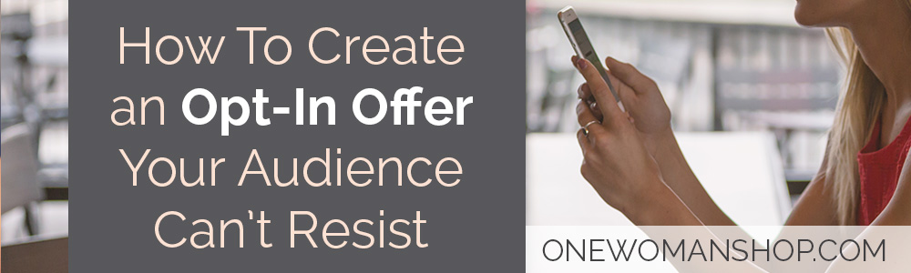 Create an irresistible opt-in offer