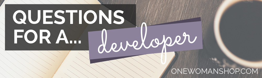 Questions For a Developer