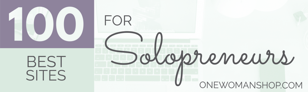 The 100 Best Sites for Solopreneurs from One Woman Shop
