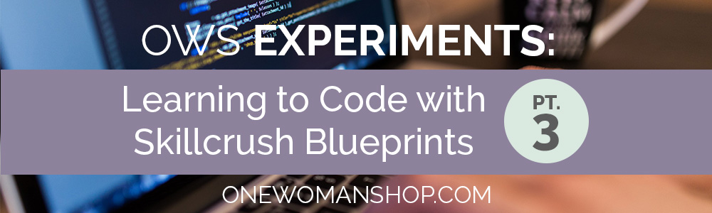 OWS Experiments: Learning to Code with Skillcrush Blueprints (Part III)